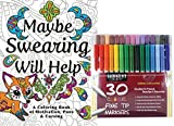 Sargent Art Classic Fine Tip Marker Pens in a Case, Set of 30 and Maybe Swearing Will Help: An Adult Coloring Book of Motivation, Puns & Cursing, Color and Laugh Your Way to Less Stress!