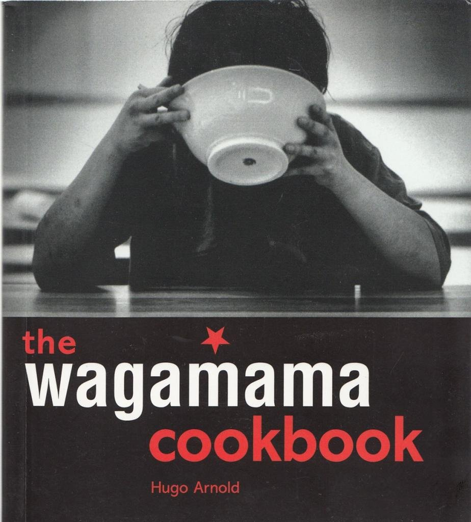 By Hugo Arnold The Wagamama Cookbook: Amazon.co.uk: Hugo Arnold ...