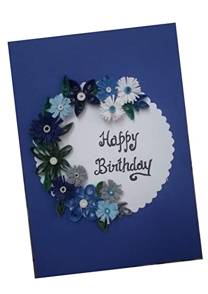 Innover360 Handmade Quilling Birthday Greeting Card Blue Color Quilling Greeting Cards Birthday Cards Amazon In Home Kitchen