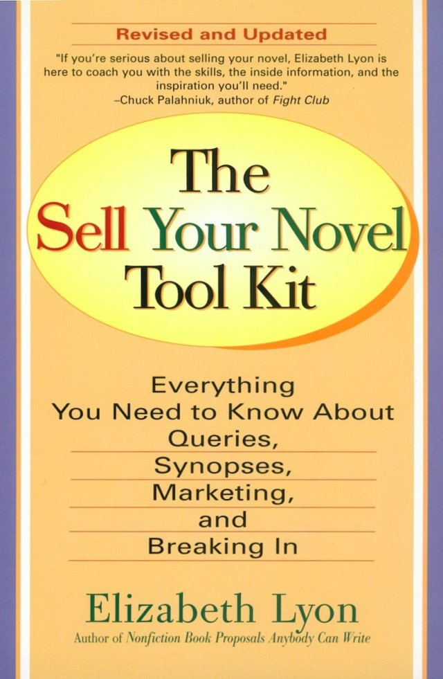 The Sell Your Novel Tool Kit: Everything You Need to Know about