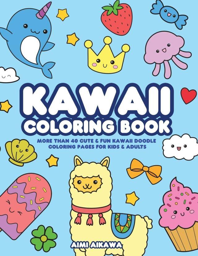 Kawaii Coloring Book: More Than 26 Cute & Fun Kawaii Doodle