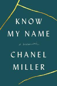 Know My Name: A Memoir: Miller, Chanel: 9780735223707: Amazon.com: Books