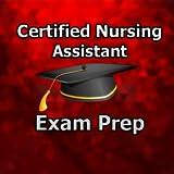 CNA Certified Nursing Assistant Exam Prep 2018 Ed