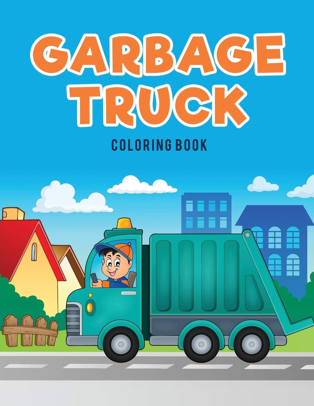Garbage Truck Coloring Book For Kids Coloring Pages 9781635894998 Amazon Com Books