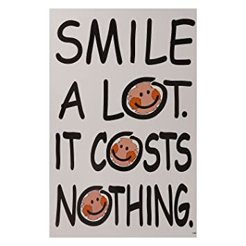 """posters poster """" smile a lot its costs nothing """" 