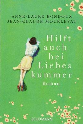Anne-Laure Bondoux / Jean-Claude Mourlevat: Hilft auch bei Liebeskummer