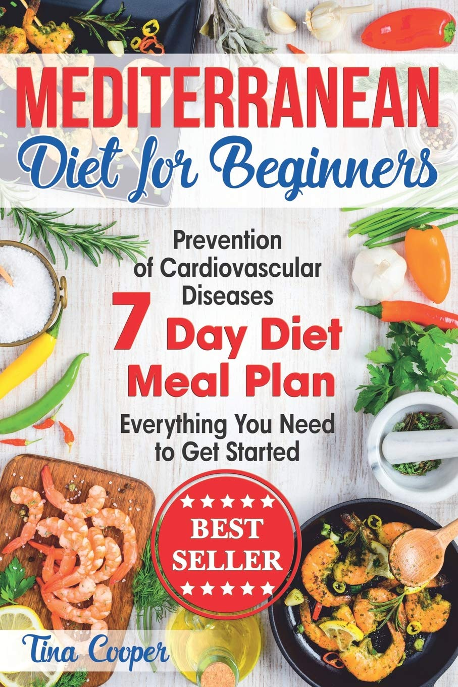 Mediterranean Diet for Beginners: The Complete Guide - Healthy and Easy Mediterranean Diet Recipes for Weight Loss - Prevention of Cardiovascular Diseases - Everything You Need to Get Started 1