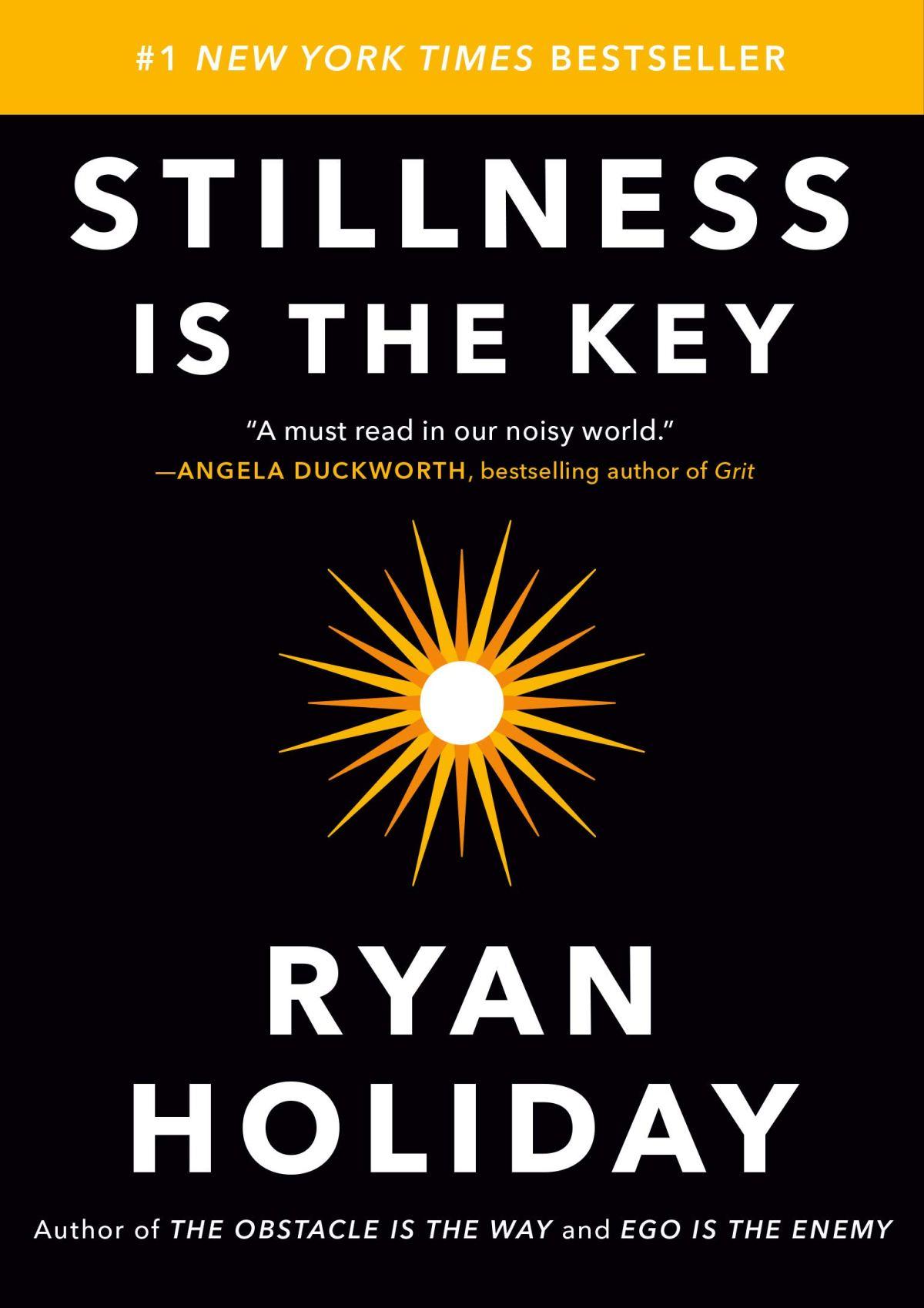 Stillness Is the Key: TOP 6 Livros de Ryan Holiday