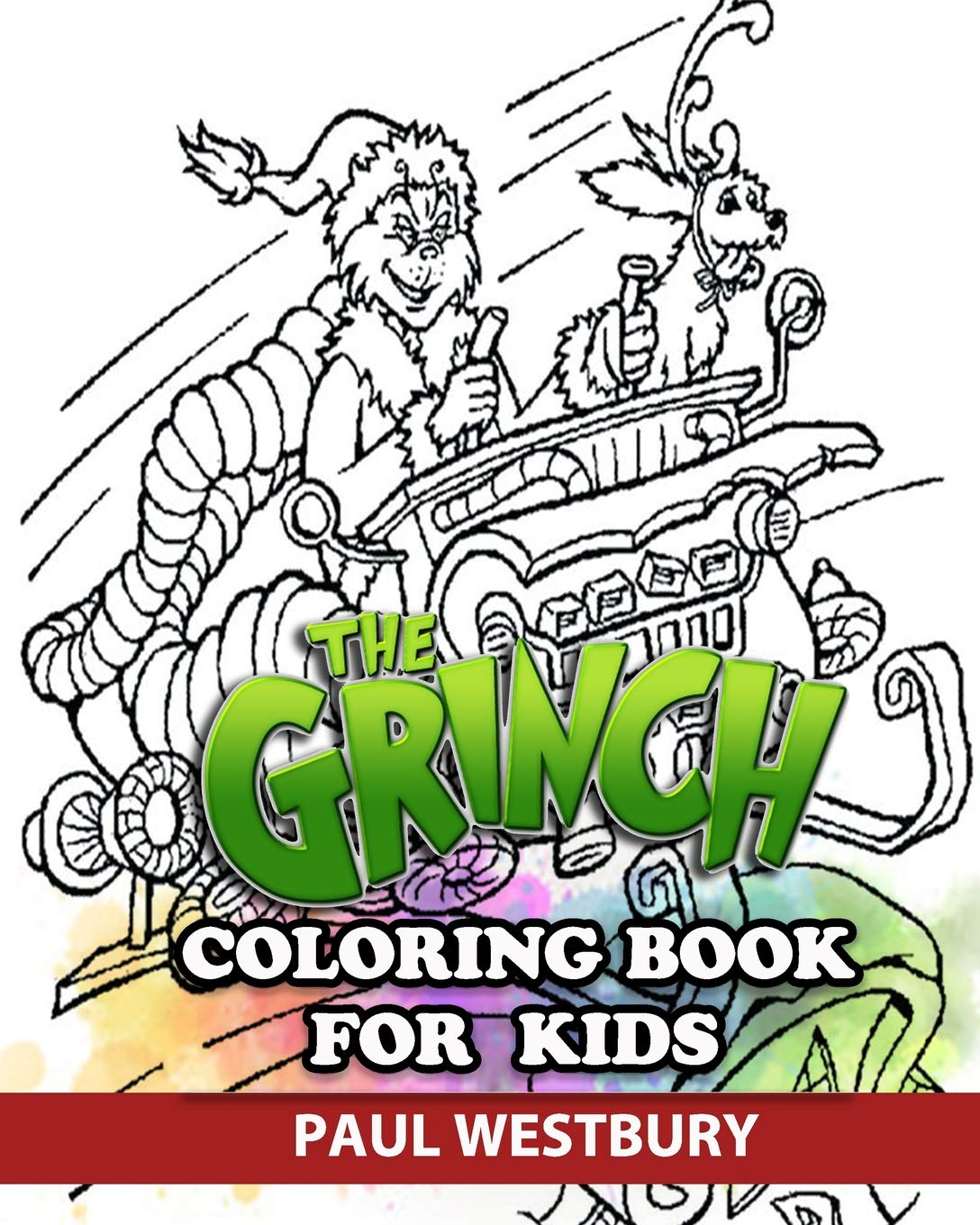 Buy The Grinch Coloring Book For Kids Coloring All Your Favorite The Grinch Characters Book Online At Low Prices In India The Grinch Coloring Book For Kids Coloring All Your Favorite
