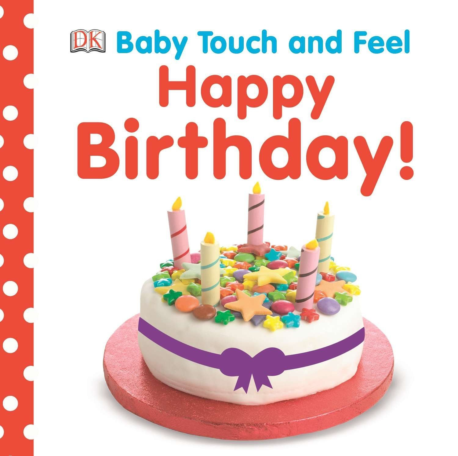 Amazon Com Baby Touch And Feel Happy Birthday 9781465414311 Dk Books
