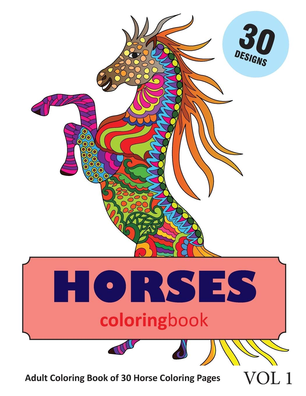 Amazon Com Horse Coloring Book 30 Coloring Pages Of Horses Designs In Coloring Book For Adults Vol 1 9781718063204 Rai Sonia Books