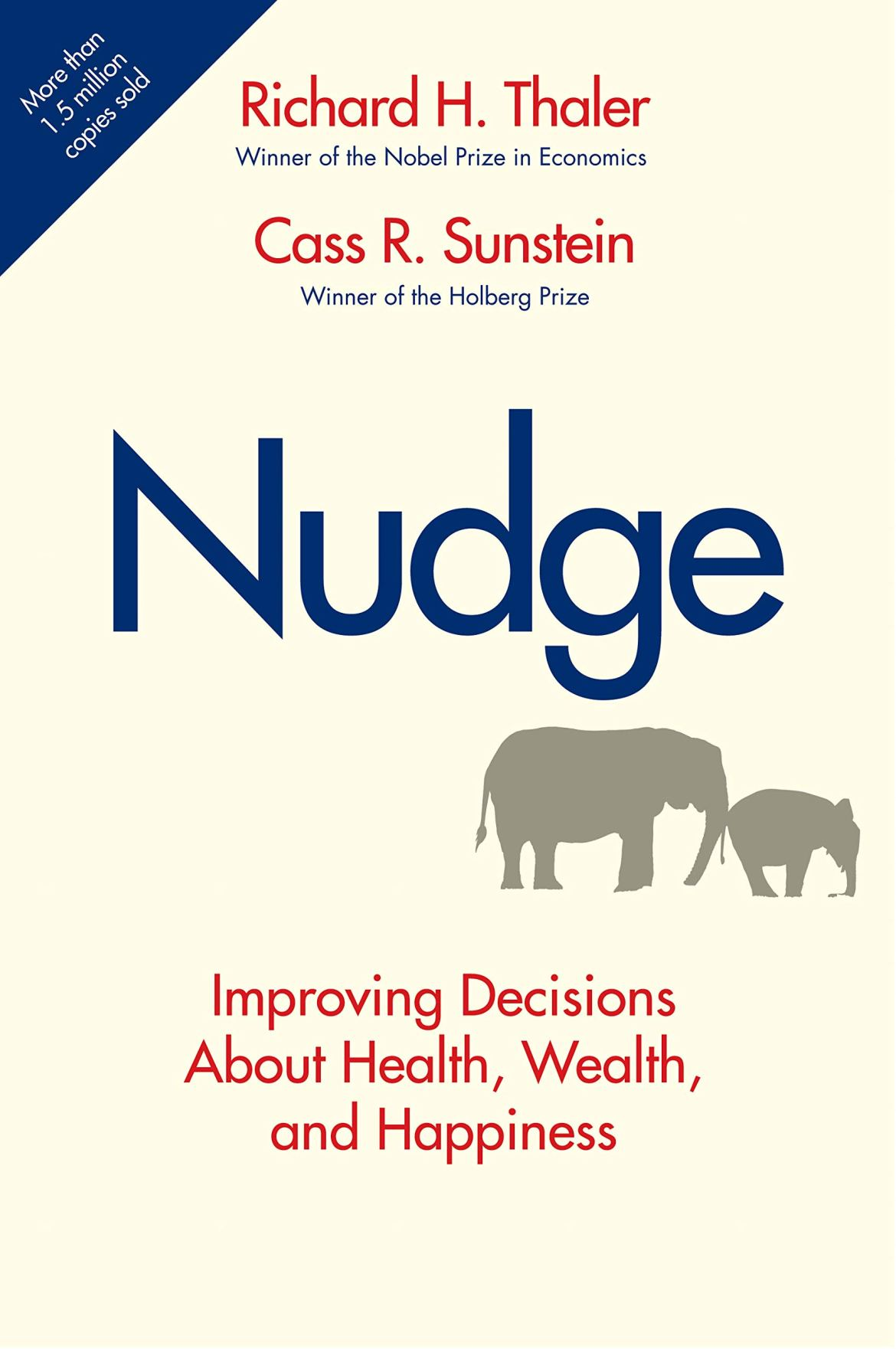 Nudge: Improving Decisions about Health, Wealth, and Happiness: Thaler, Richard H.: 8601421733731: Amazon.com: Books