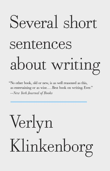 Several Short Sentences About Writing: Klinkenborg, Verlyn: 9780307279415:  Amazon.com: Books