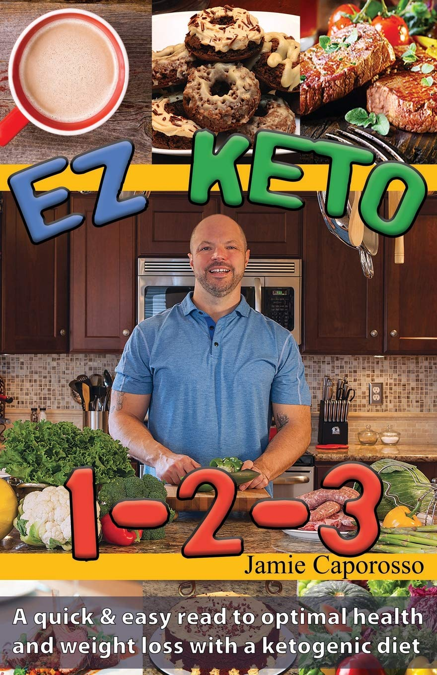EZ Keto 1-2-3: A quick & easy read to optimal health and weight loss with a ketogenic diet 1