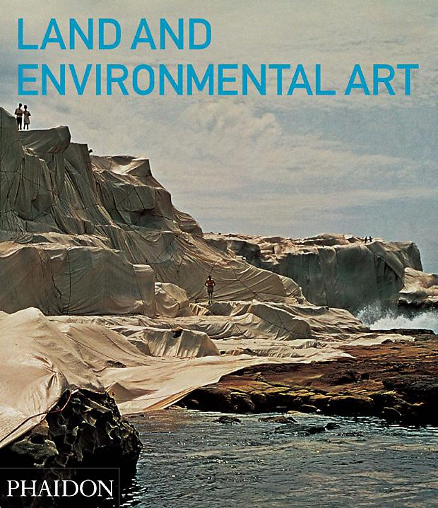 Land and Environmental Art (Themes and movements): Amazon.co.uk: Kastner,  Jeffrey, Wallis, Brian: Books