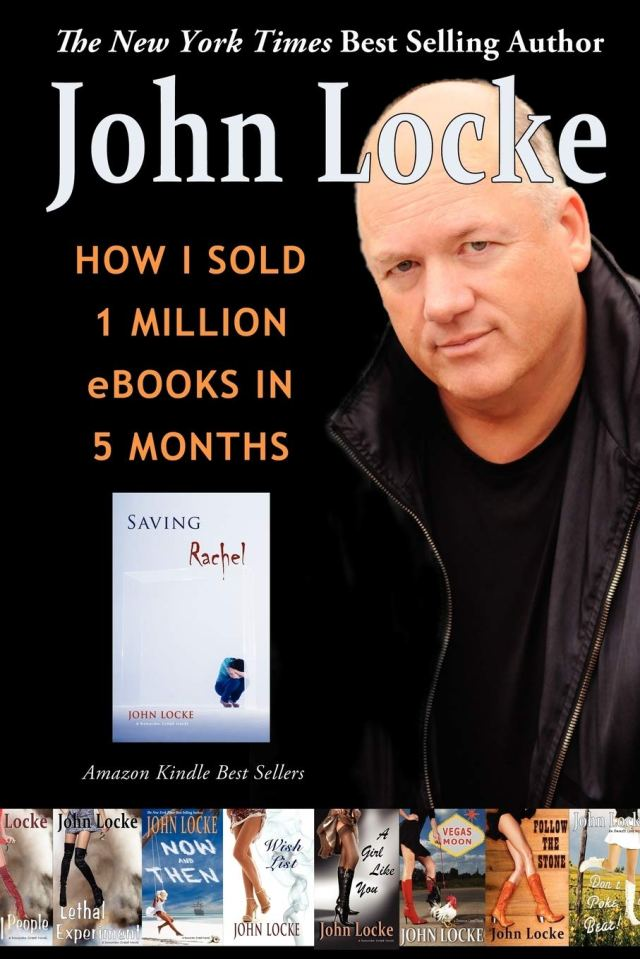 How I Sold 13 Million eBooks in 13 Months: Locke, John