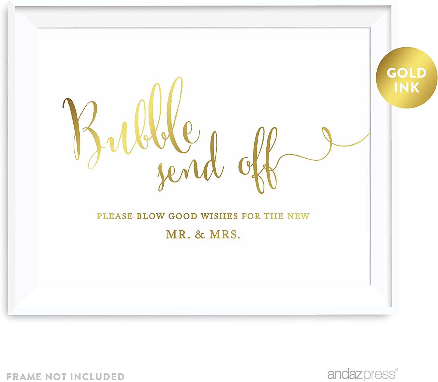 Amazon Com Andaz Press Wedding Party Signs Metallic Gold Ink Print 8 5x11 Inch Bubble Send Off Please Blow Good Wishes For The New Mr Mrs Sign 1 Pack Unframed Kitchen Dining