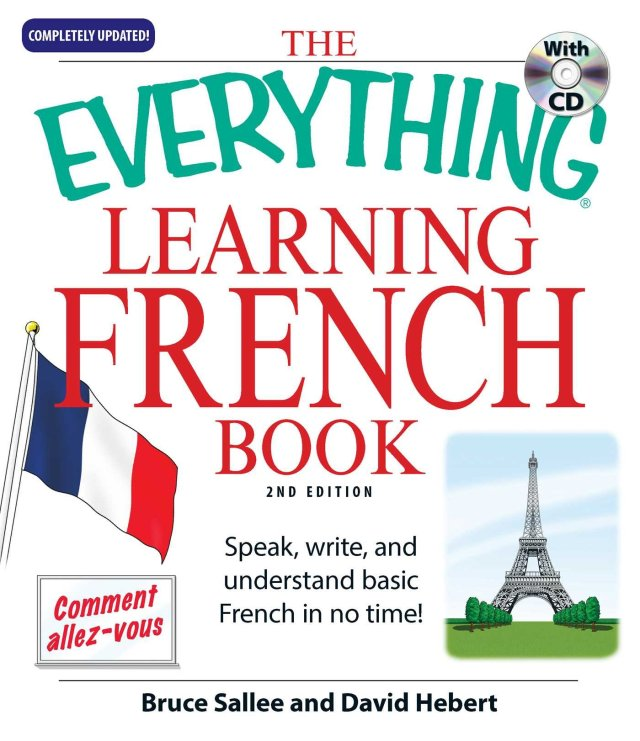 The Everything[registered] Learning French Book with CD: Speak