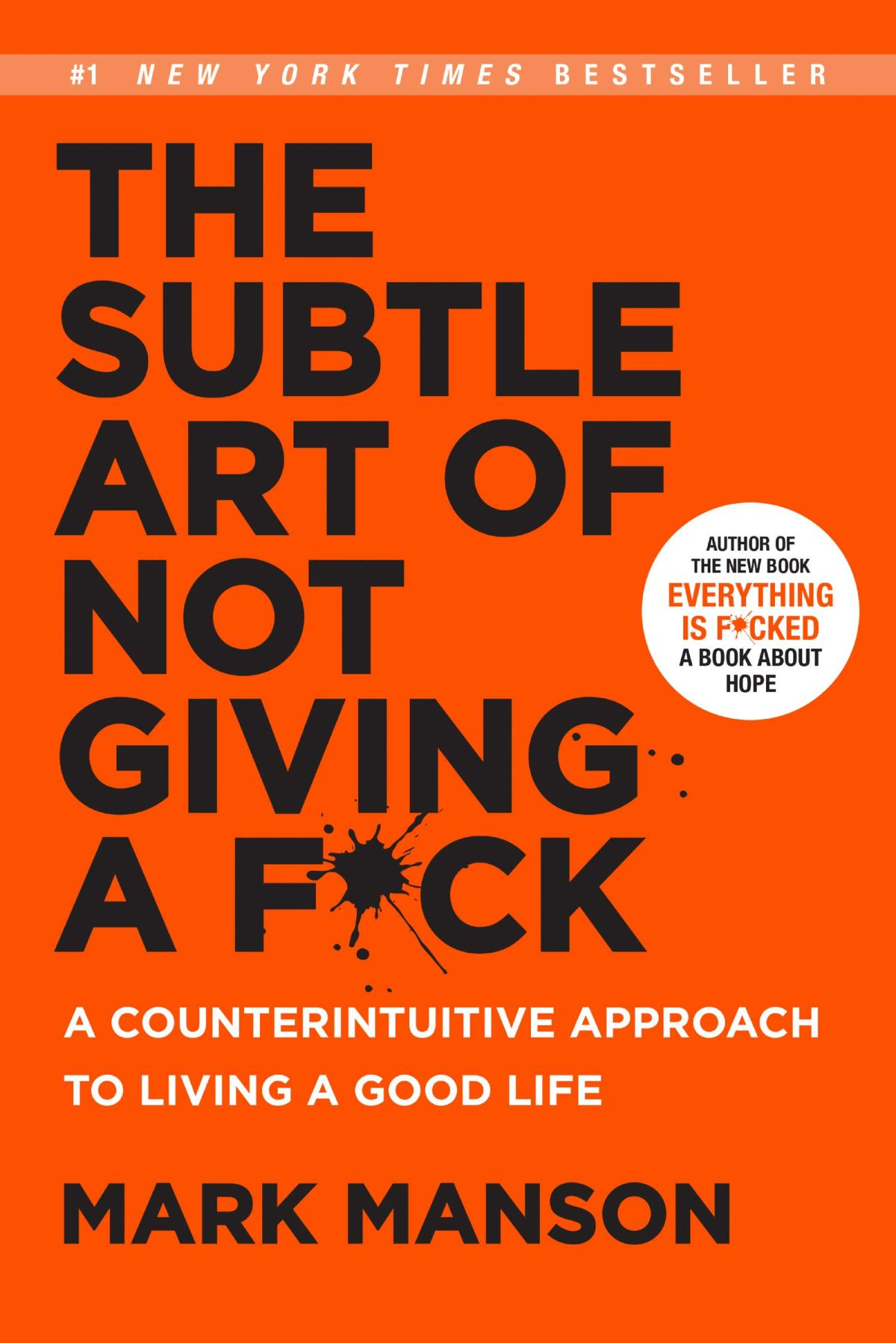The Subtle Art of Not Giving a F*ck: A Counterintuitive Approach to Living a  Good Life | Amazon.com.br