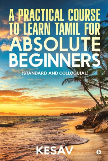 A Practical Course To Learn Tamil For Absolute Beginners: (Standard And Colloquial) PDF Download