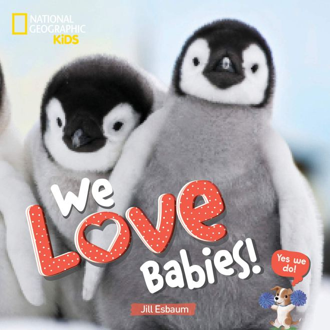 We Love Babies!: Esbaum, Jill: 9781426337482: Amazon.com: Books