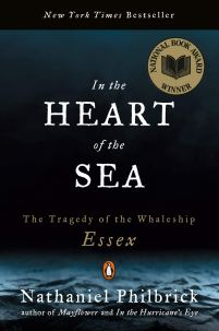 In the Heart of the Sea: The Tragedy of the Whaleship Essex ...