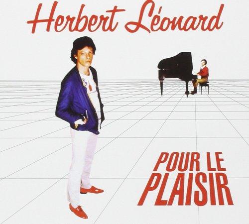 pour Le Plaisir: Herbert Léonard, Herbert Léonard: Amazon.fr: Musique
