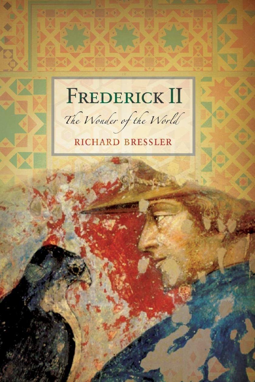 Amazon.com: Frederick II: The Wonder of the World (9781594162411):  Bressler, Richard D.: Books