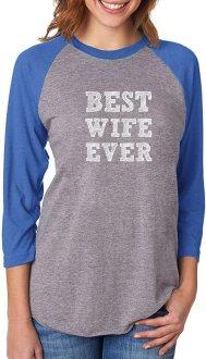 Tstars Best Wife Ever from Husband to mom Women 3/4 Baseball Shirt
