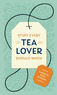 Stuff Every Tea Lover Should Know