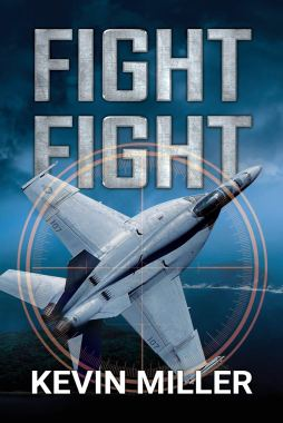 Fight Fight by Kevin Miller book cover featuring an F-18 hornet targeted by a crosshair.