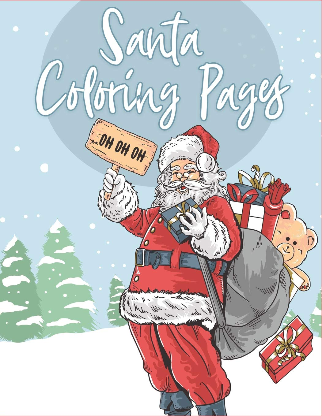Buy Santa Coloring Pages 70 Christmas Coloring Books For Kids With Reindeer Snowman Christmas Trees Santa Claus And More Book Online At Low Prices In India Santa Coloring Pages 70 Christmas