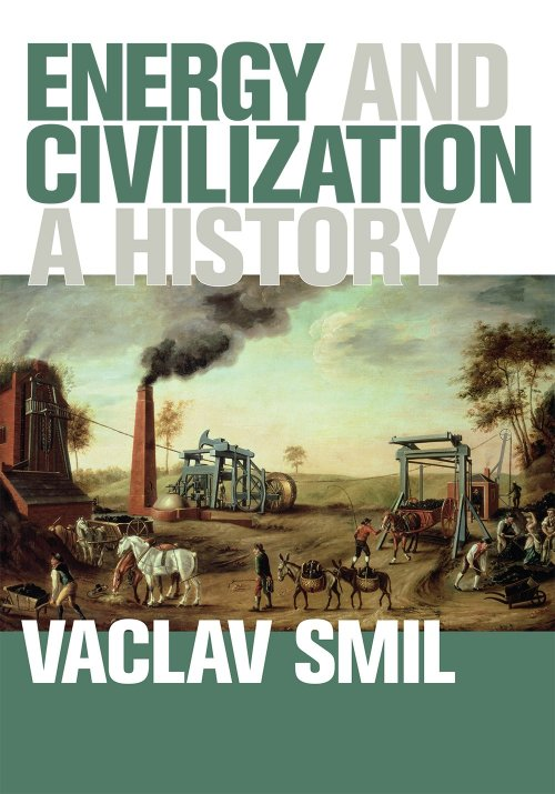 Energy and Civilization: A History (The MIT Press): Smil, Vaclav:  9780262035774: Amazon.com: Books