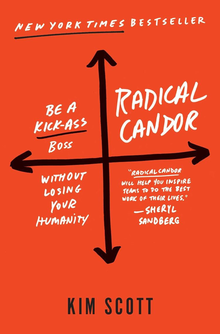 Buy Radical Candor: Be a Kick-Ass Boss Without Losing Your ... books by successful women