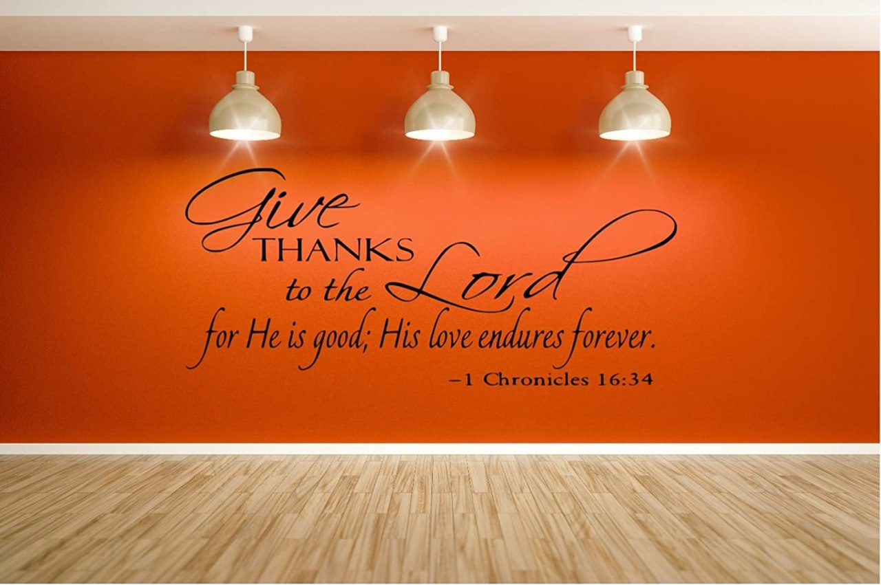 Amazon.com: 1 CHRONICLES 16:34 WALL DECAL 12 W X 7 H: Everything Else