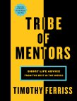 Tribe of Mentors: Short Life Advice from the Best in the World: Tim  Ferriss: 9781328994967: Amazon.com: Books