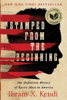 Stamped from the Beginning: The Definitive History of Racist Ideas ...