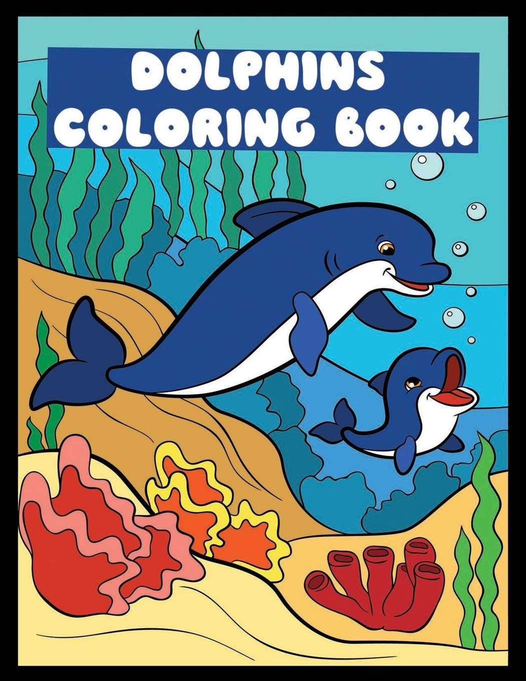 Dolphin Coloring Book Dolphins Orca Whales Children Activity Book For Boys Girls Age 3 8 With 30 Fun Coloring Pages Of Cool Kids Learning Animals Biswas Bibak 9798647921611 Amazon Com Books