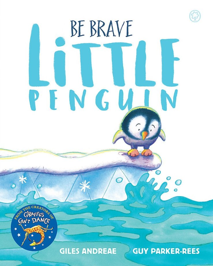 Image result for Be brave little penguin / Giles Andreae, Guy Parker-Rees.