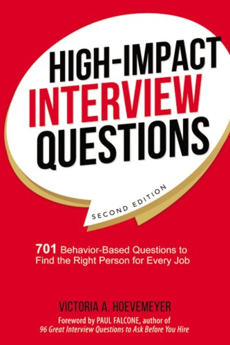 Amazon.fr - High-Impact Interview Questions: 701 Behavior-Based Questions  to Find the Right Person for Every Job - Hoevemeyer, Victoria - Livres