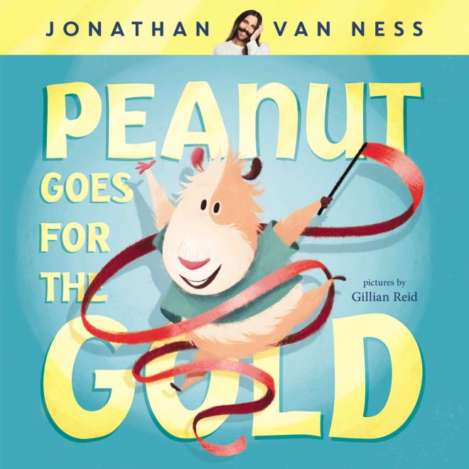 Peanut Goes for the Gold: Van Ness, Jonathan, Reid, Gillian: 9780062941008:  Amazon.com: Books