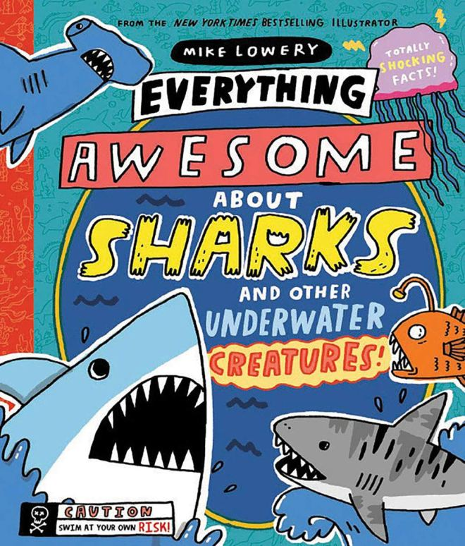 Everything Awesome About Sharks and Other Underwater Creatures!: Lowery,  Mike, Lowery, Mike: 9781338359732: Amazon.com: Books