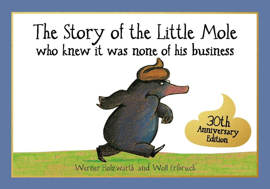The Story of the Little Mole who Knew it was None of his Business by Werner Holzwarth cover
