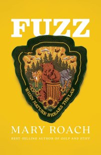 Fuzz: When Nature Breaks the Law: Roach, Mary: 9781324001935: Amazon.com: Books