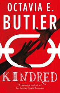 Kindred: The ground-breaking masterpiece: Amazon.co.uk: Butler, Octavia E.: 9781472214812: Books
