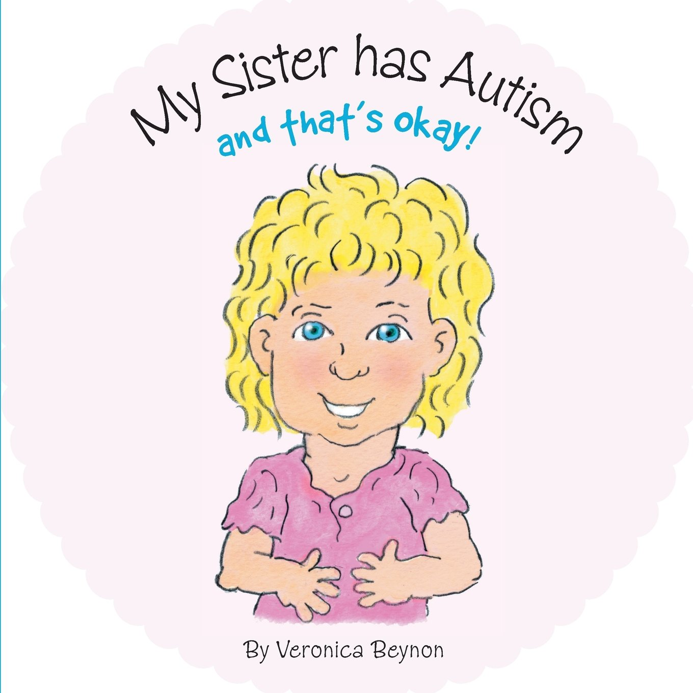 My Sister Has Autism And Thats Okay Paperback December 2 2013