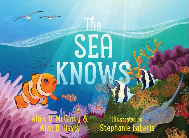 The Sea Knows: McGinty, Alice B., Havis, Alan B., Laberis, Stephanie:  9781534438224: Amazon.com: Books