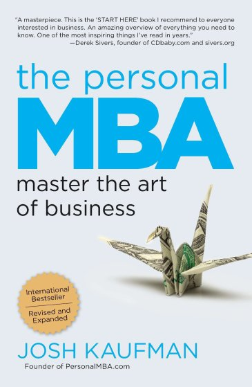 The Personal MBA: Master the Art of Business: Kaufman, Josh: 9781591845577:  Amazon.com: Books