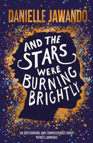 And the Stars Were Burning Brightly: Amazon.co.uk: Jawando, Danielle:  9781471178771: Books