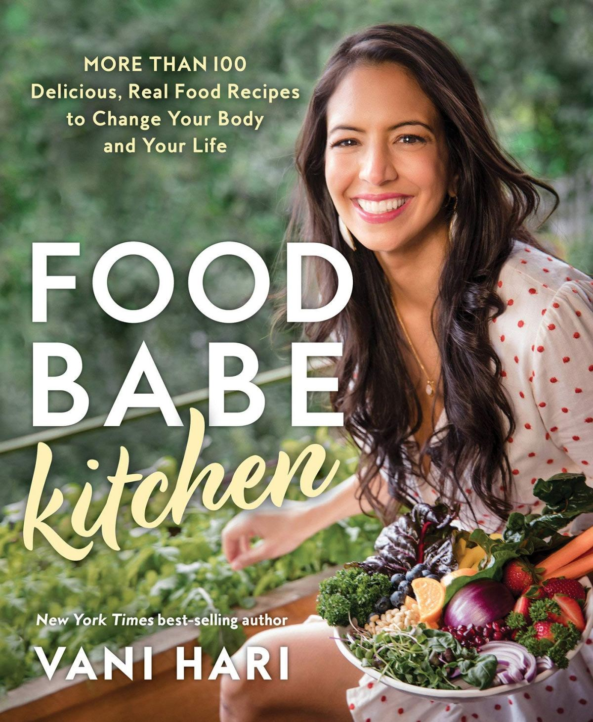 Food Babe Kitchen: More than 100 Delicious, Real Food Recipes to Change Your Body and Your Life: THE NEW YORK TIMES BESTSELLER 1